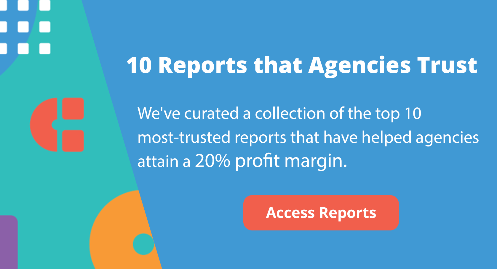 10 Reports that Agencies Trust